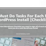 New WordPress Install – 20 Things You Must Do [Checklist]