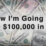 How I'm Going To Make $100,000 in 2012
