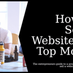 How To Sell A Website For The Most Money Possible