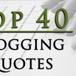 Top 40 Blogging Quotes