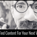 How To Find Content For Your Next Viral Post