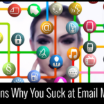 10 Reasons Why You Suck at Email Marketing