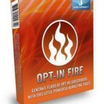 "[GET] Opt-In Fire ""Generate A Flood Of Opt-In Subscribers"""